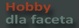 Hobby dla Faceta
